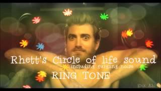 RHETT'S CIRCLE OF LIFE SOUND RINGTONE! (Icluding gurgling noise!)