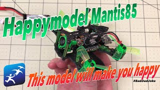 Happymodel Mantis85  Review After everything moving to 3 inches, this is a great little 2 inch