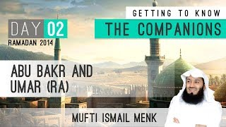 Ramadan 2014 - Getting To Know The Companions - 02 Abu Bakr and Umar RA