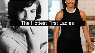 The Hottest First Ladies