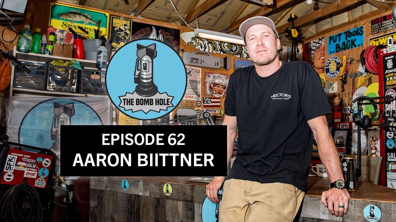 Aaron Biittner | The Bomb Hole Episode 62