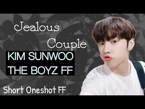(Kim Sunwoo The Boyz Oneshot FF)Jealous Couple