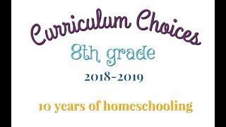 8th Grade Curriculum Choices For Homeschool Year 2018-2019