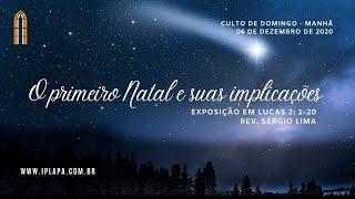 """""""O Primeiro Natal e suas Implicações"""" Lucas 2.1-20 (Rev. Sérgio Lima)"""