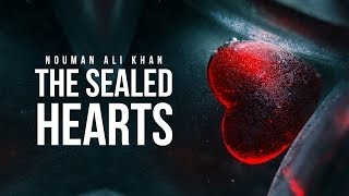The Sealed Hearts - Nouman Ali Khan