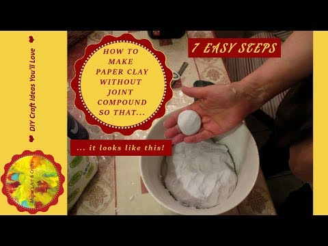 HOW TO MAKE PAPER - PAPIER MACHE CLAY (PMC) WITHOUT JOINT COMPOUND IN 7 EASY STEPS