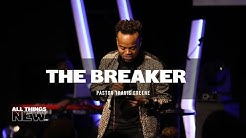 The Breaker | Pastor Travis Greene | Forward City Church