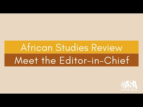 African Studies Review Meet the Editor-in-Chief