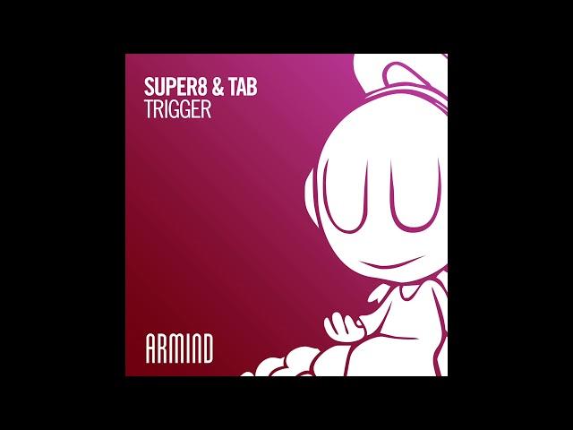 Super8 & Tab - Trigger