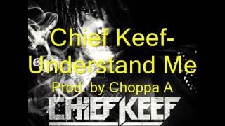 Chief Keef - Understand Me Instrumental (Prod. by Choppa A)