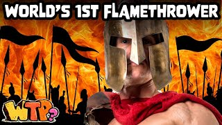 The World's First Flamethrower? | WHAT THE PAST?