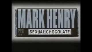 Mark Henry Sexual Chocolate