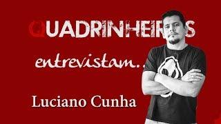 Quadrinheiros Entrevistam - Luciano Cunha (O Doutrinador)