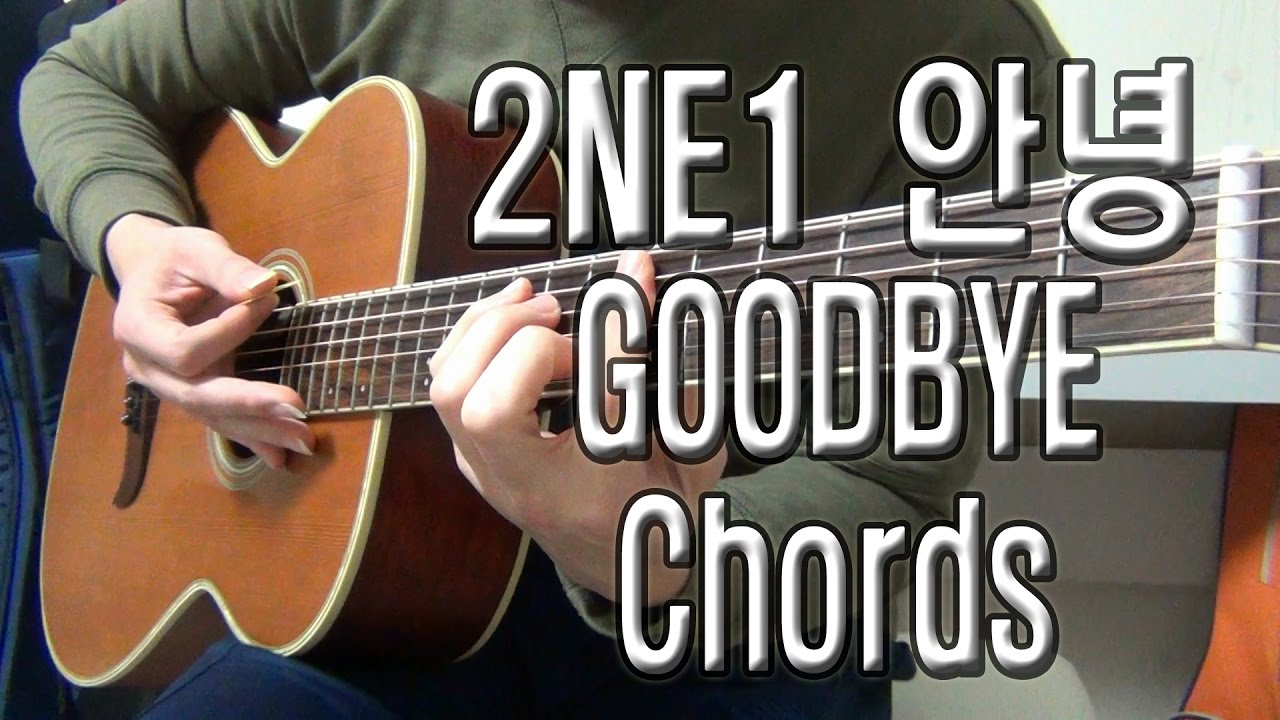 2ne1 Good Bye Tab Guitar Chods