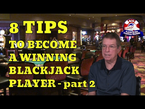 Eight Tips to Become a Winning Blackjack Player Part Two