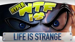 ► WTF Is... - Life is Strange ? (Hyper WTF feat. Genna Bain)