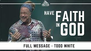 Todd white - Hąve Faith in God