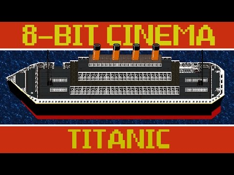 Titanic – 8 Bit Cinema