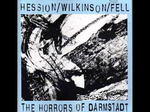 Hession/Wilkinson/Fell - The Horrors Of Darmstadt