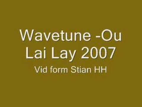 Wavetune - Ou Lai Lay 2007