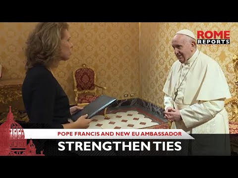 Pope Francis and new EU ambassador highlight need to strengthen ties