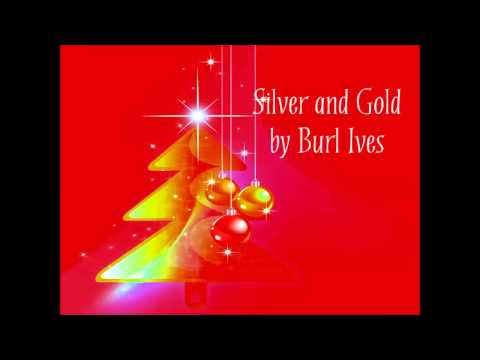 Silver and Gold by Burl Ives