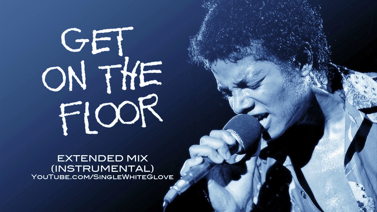 Get on the floor swg extended mix instrumental michael for Get off the floor lyrics