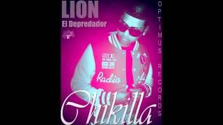 REGGAETON ,PERUANO,  2013 - LION- CHIKILLA  ,PROD.BY ,OPTIMUS, RECORDS.
