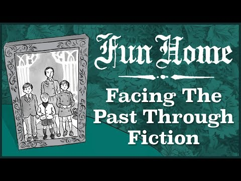 Fun Home - Facing The Past Through Fiction