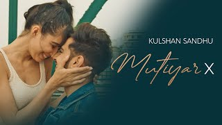 Mutiyar X Kulshan Sandhu Ikwinder Singh Free MP3 Song Download 320 Kbps