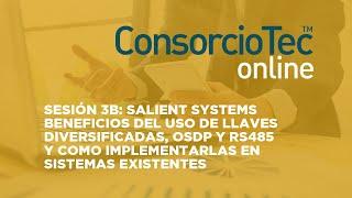 Sesión 3B: SALIENT SYSTEMS - Beneficios del uso de  Llaves Diversificadas  OSDP y RS485