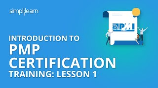 Introduction To PMP Certification Training: Lesson 1 | Simplilearn