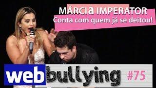 Facebullying #75 - MÁRCIA IMPERATOR CONTA COM QUEM JÁ DEITOU