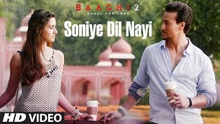 Soniye Dil Nayi Video Song | Baaghi 2 | Tiger Shroff | Disha Patani | Ankit Tiwari |Shruti Pathak thumbnail