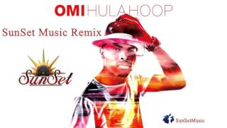 Omi - Hula Hoop (SunSet Music Remix) Demo