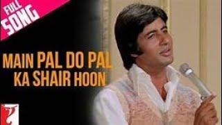Main Pal Do Pal Ka Shair Hoon | Song HD || Kabhi Kabhie | Amitabh | Mukesh