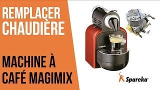 Comment remplacer la chaudière de votre cafetière Magimix ?
