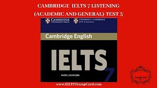 Cambridge IELTS 07 Listening Test 03 With Answer    IELTS Trump Card