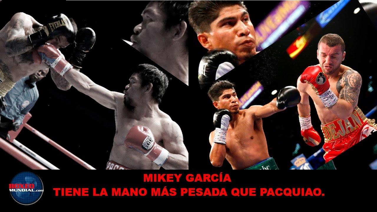 Mikey Garcia tiene la mano más pesada que Pacquiao. Manny tiene más volumen de golpes.
