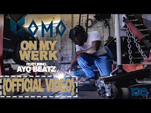 Komo - On My Werk (feat. Ayo Beatz) (Official Video)