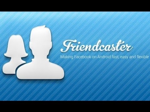 Friendcaster (alternative à L'application Facebook): Test Application Android N°5