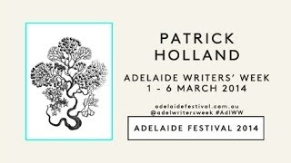 Adelaide Writers' Week 2014: Patrick Holland