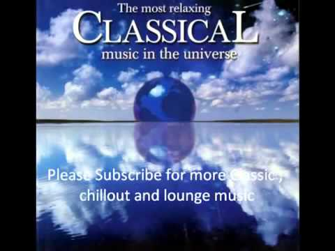 The Most Relaxing Classical Music (REUPLOAD Best Classical Music)