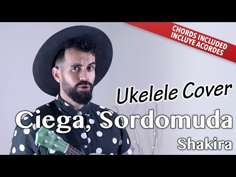 Ciega, Sordomuda - Shakira (Ukulele cover chords version)