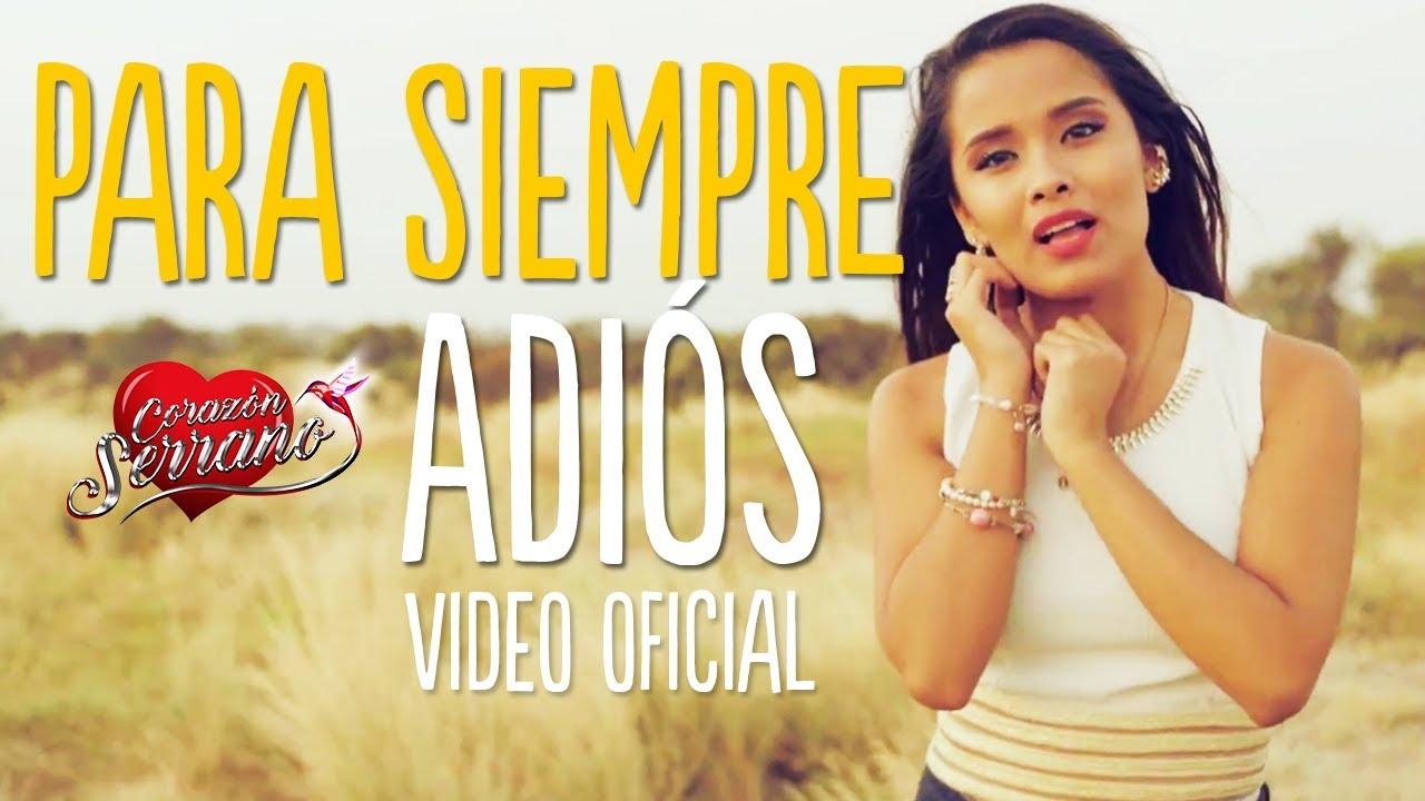 Corazón Serrano - Para Siempre Adiós | Video Oficial