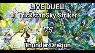 Thunder Dragon vs Trickstar Sky Striker - Yu-Gi-Oh! Locals Live Duels