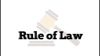 What is the Rule of Law? - My Law 12 class final assignment