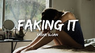 Sasha Sloan - Faking It (Lyrics)