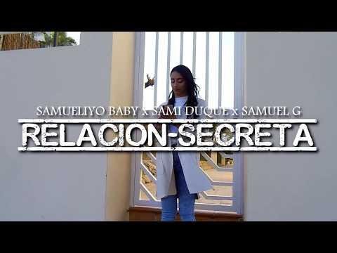 SAMUELIYO BABY x SAMI DUQUE x SAMUEL G  - RELACION SECRETA (VIDEOCLIP)
