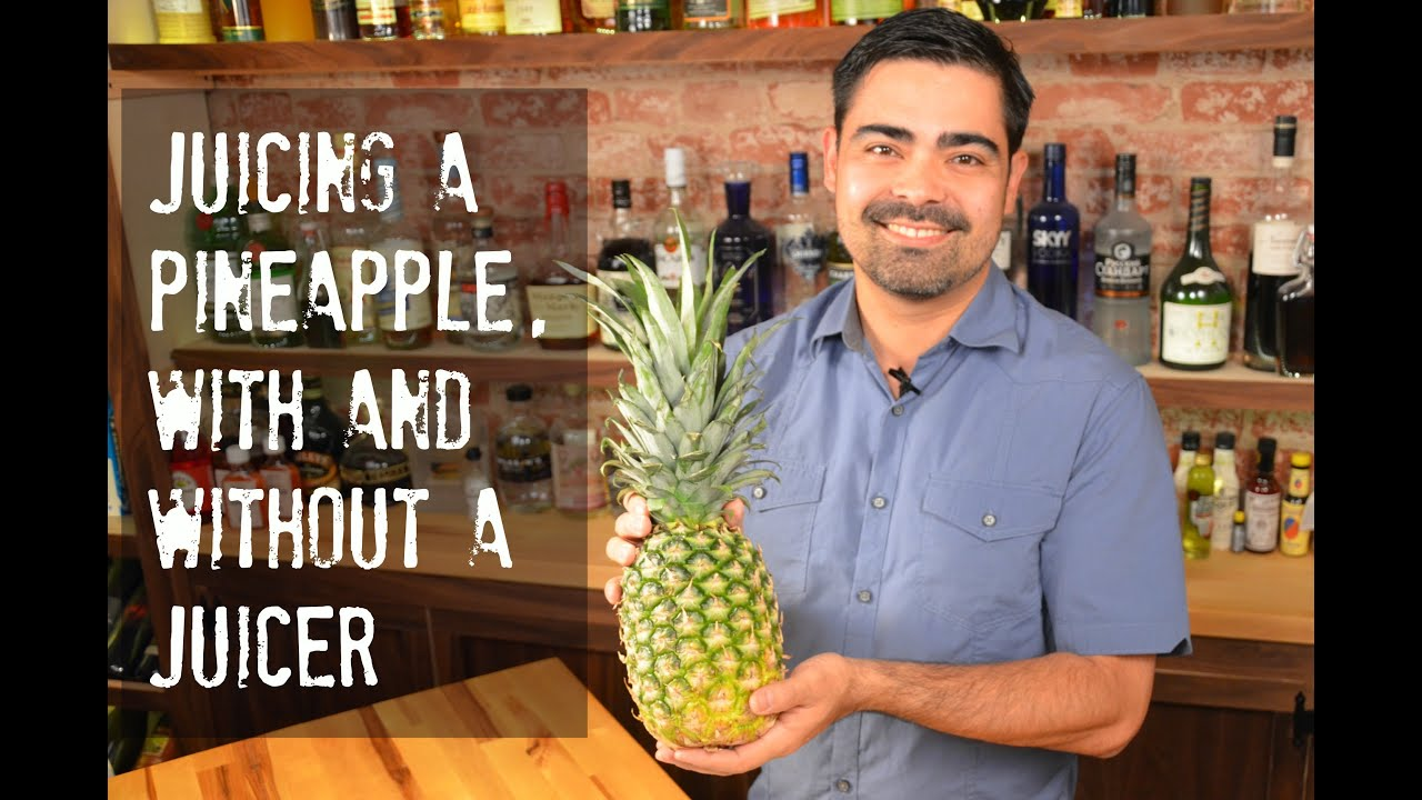 how to make pineapple juice without a juicer or blender